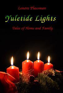 Yuletide Lights - Tales of Home and Family
