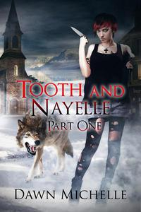 Tooth and Nayelle - Part One