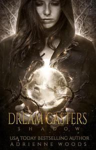 Dream Casters: Shadow