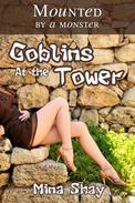 Mounted by a Monster: Goblins At the Tower