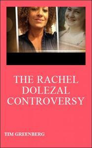 The Rachel Dolezal Controversy