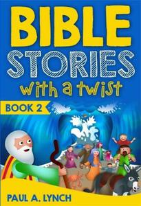Bible Stories With A Twist Book 2