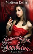 Romancing the Tombstone: A Vampire Short Story