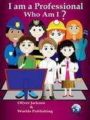Educational Books: Who Am I - I Am a Professional (I-Book Series)