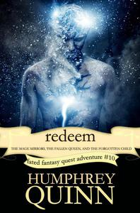 Redeem: The Mage Mirrors, The Fallen Queen, and the Forgotten Child