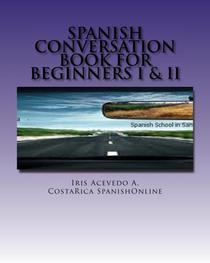 Spanish Conversation Book for Beginners I & II