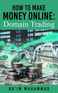 How to Make Money Online: Domain Trading