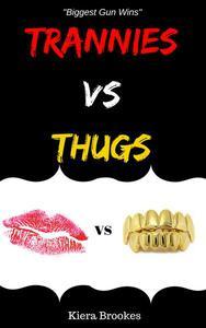 Trannies vs. Thugs