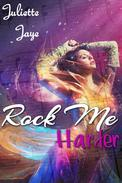 Rock Me Harder (Rock Star Rockstar Erotic Romance) (Rock Me #2)