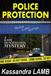 Police Protection, A Kate Huntington Mystery