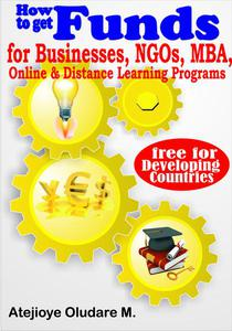 Getting Funds for Businesses, NGOs, MBA, Online & Distance Learning -Free for Developing Countries
