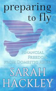 Preparing to Fly: Financial Freedom from Domestic Abuse