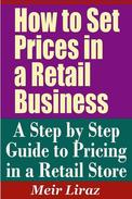 How to Set Prices in a Retail Business: A Step by Step Guide to Pricing in a Retail Store