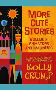 More Cute Stories Vol. 2: Animators and Imagineers