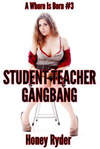 Student Teacher Gangbang (A Reluctant First Time Group Sex Erotic Short)