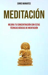 Meditación. Mejora Tu Concentración Con Estas Técnicas Básicas De Meditación