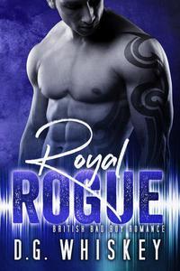 Royal Rogue: British Bad Boy Romance