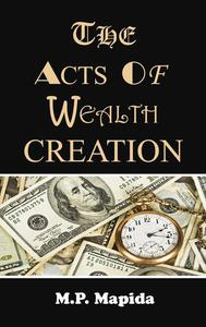 The Acts of Wealth Creation