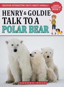 Henry & Goldie Talk To A Polar Bear