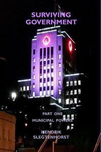 Surviving Government: Part One - Municipal Powers