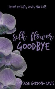 Silk Flower Goodbye