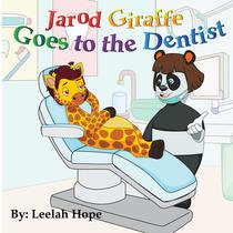 Jarod Giraffe Goes to the Dentist