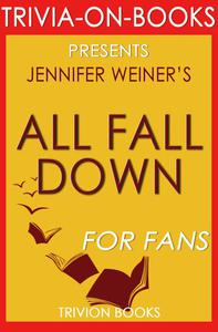 All Fall Down by Jennifer Weiner (Trivia-on-Book)