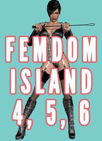 Femdom Island 4, 5, and 6 Bundle (Femdom Nation, Femdom Amazon Warrior, Female Supremacy Smothering)