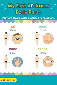 My First Afrikaans Body Parts Picture Book with English Translations