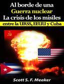 Al borde de una guerra nuclear. La Crisis de los Misiles entre la URSS, EEUU y Cuba.