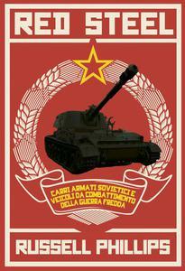 Red Steel: Carri armati sovietici e veicoli da combattimento della guerra fredda