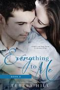 Everything To Me (Book 2)