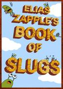 Elias Zapple's Book of Slugs