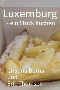 Luxemburg - ein Stück Kuchen