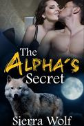 The Alpha's Secret (BBW werewolf Alpha Male Billionaire shifter Paranormal Erotica)