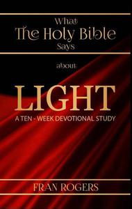 What the Holy Bible Says About Light