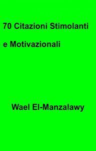 70 Citazioni Stimolanti e Motivazionali