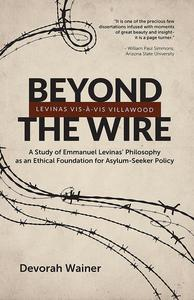 Beyond the Wire: Levinas Vis-à-Vis Villawood