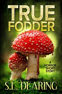 True Fodder: A Horror Short Story