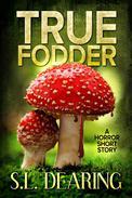 True Fodder: A Horror Short Story