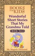 Wonderful Short Stories that my Grandma Told