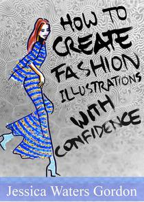 How to Create Fashon Illustrations with Confidence