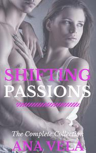 Shifting Passions (The Complete Collection)