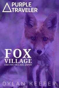 Fox Village: Zao Fox Village, Japan