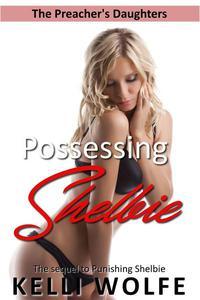 Possessing Shelbie