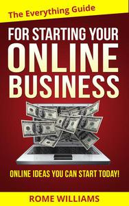 The Everything Guide For Starting Your Online Business