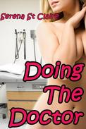 Doing The Doctor (3 Story Erotica Bundle)