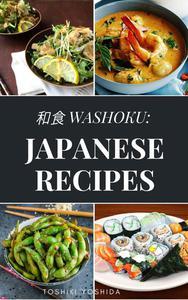 和食 WASHOKU: Japanese Recipes