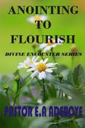 Anointing To Flourish