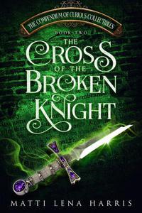 The Cross of the Broken Knight